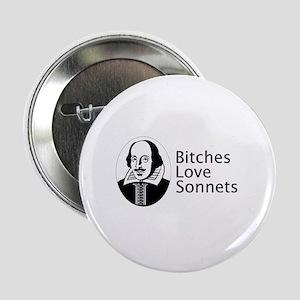 "Bitches love sonnets 2.25"" Button"