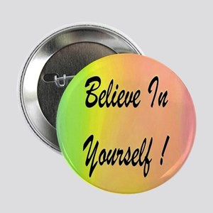 """Believe In Yourself! 2.25"""" Button"""