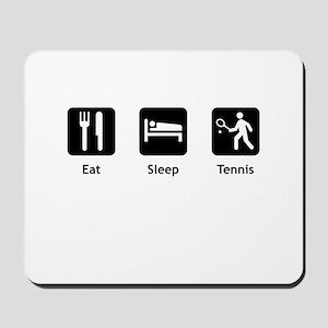 Eat Sleep Tennis Mousepad