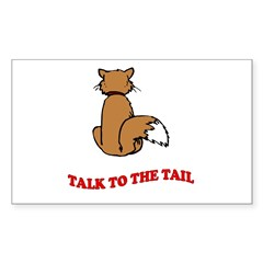 Talk To The Tail Rectangle Decal