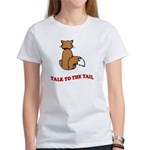 Talk To The Tail Women's T-Shirt