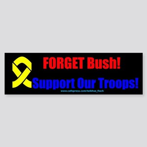 Forget Bush, Support Troops Bumper Sticker