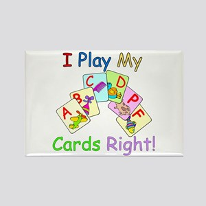 I Play My Cards Right! Rectangle Magnet