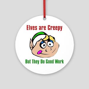 Elves Are Creepy Ornament (Round)