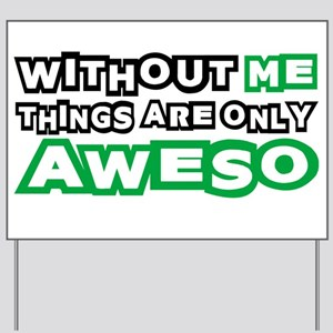 Me - Awesome Yard Sign