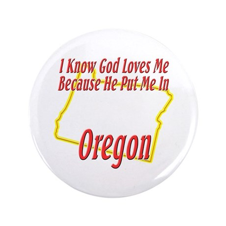 """God Loves Me in OR 3.5"""" Button"""