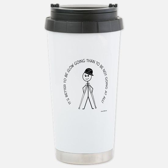 Slow Going Crutches 1 Stainless Steel Travel Mug