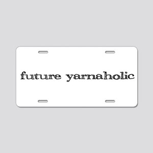 Future yarnaholic Aluminum License Plate