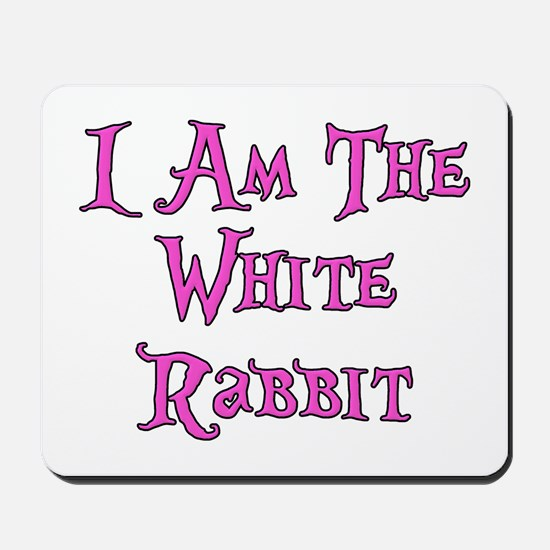 I Am The White Rabbit Follow Me Mousepad