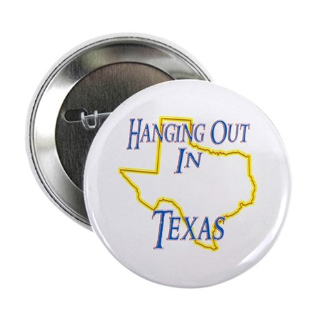 "Hanging Out in TX 2.25"" Button"