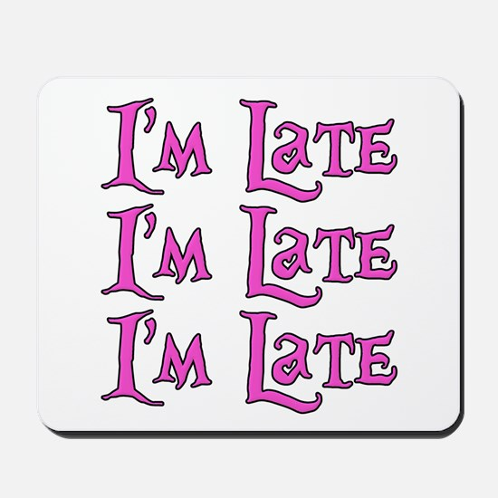 I'm Late Alice in Wonderland Mousepad