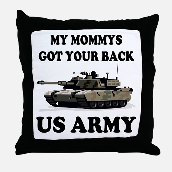 My Mommys Got Your Back Throw Pillow
