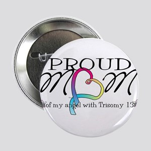 """Proud mom of T13 angel 2.25"""" Button"""