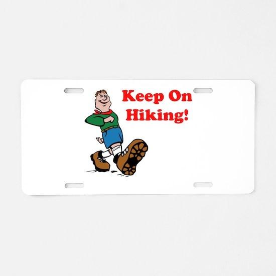 Keep On Hiking! Aluminum License Plate