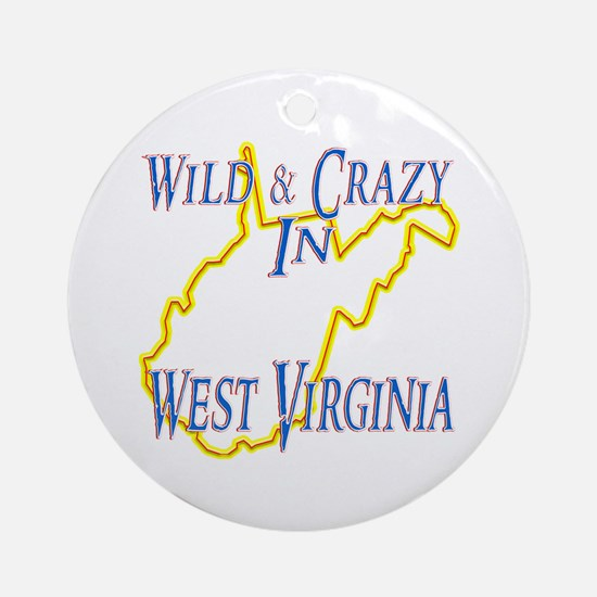 Wild & Crazy in WV Ornament (Round)
