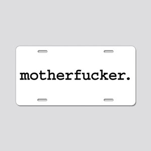 motherfucker. Aluminum License Plate