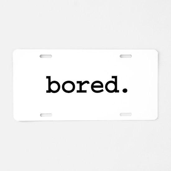 bored. Aluminum License Plate