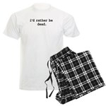 i'd rather be dead. Men's Light Pajamas