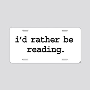 i'd rather be reading. Aluminum License Plate