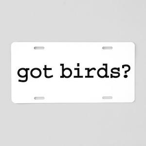 got birds? Aluminum License Plate