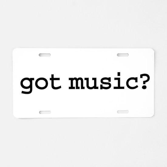 got music? Aluminum License Plate