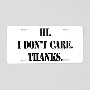 Hi. I Don't Care. Thanks. (4) Aluminum License Pla