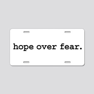 hope over fear. Aluminum License Plate