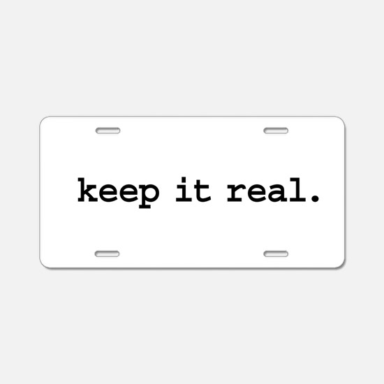 keep it real. Aluminum License Plate