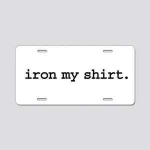 iron my shirt. Aluminum License Plate