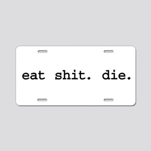 eat shit. die. Aluminum License Plate