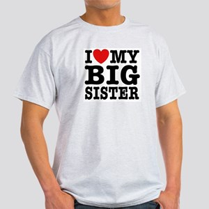 I Love My Big Sister Light T-Shirt