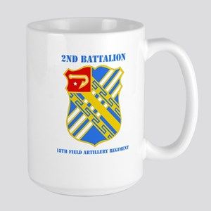 DUI - 2nd Bn - 18th FA Regt with Text Large Mug