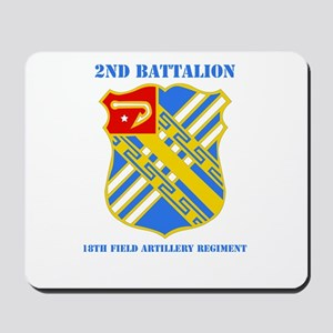 DUI - 2nd Bn - 18th FA Regt with Text Mousepad