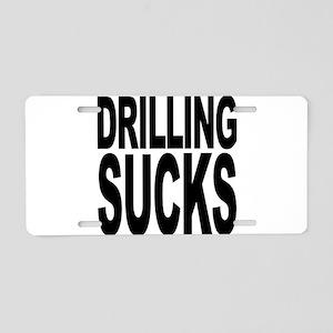 Drilling Sucks Aluminum License Plate