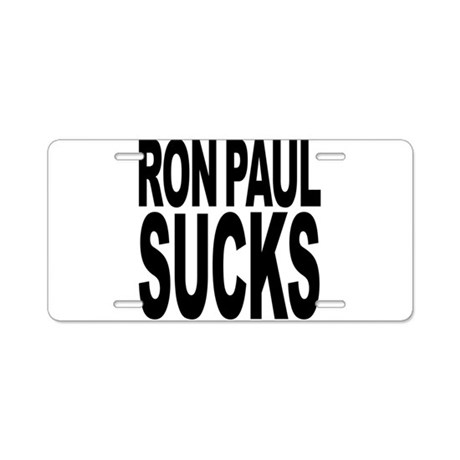 Ron Paul Sucks Aluminum License Plate