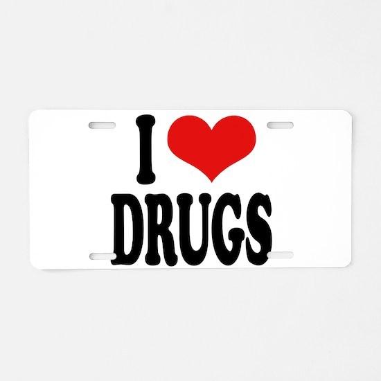 I Love Drugs Aluminum License Plate