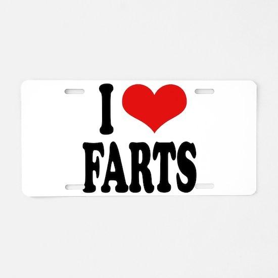 I Love Farts Aluminum License Plate