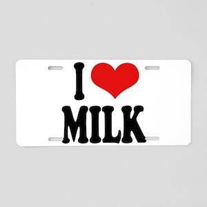 I Love Milk Aluminum License Plate