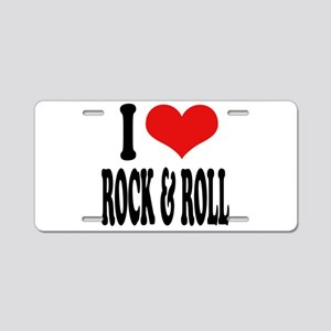 I Love Rock & Roll Aluminum License Plate
