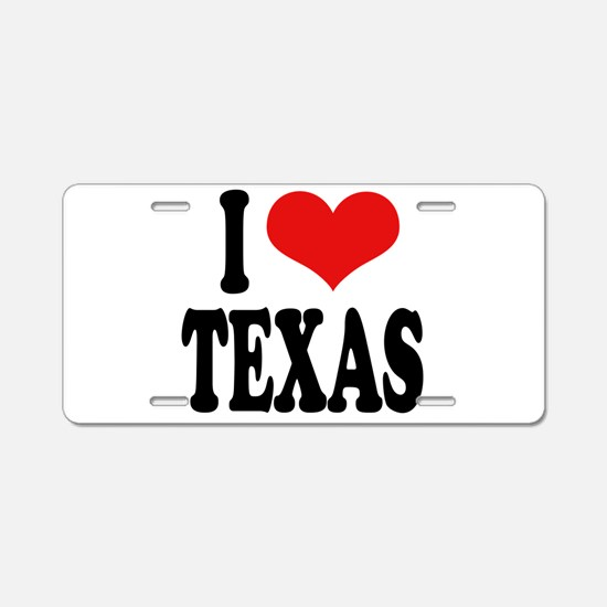I Love Texas Aluminum License Plate