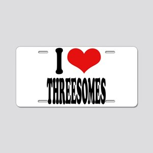 I Love Threesomes Aluminum License Plate