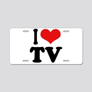 I Love TV Aluminum License Plate