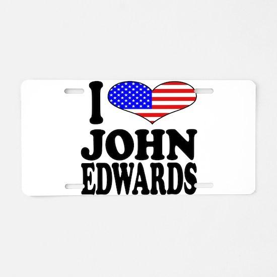 I Love John Edwards Aluminum License Plate