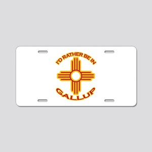 I'd Rather Be In Gallup Aluminum License Plate