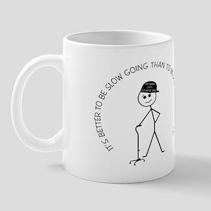 Slow Going Cane 1 Mug