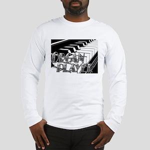 ORGAN PLAYER Long Sleeve T-Shirt