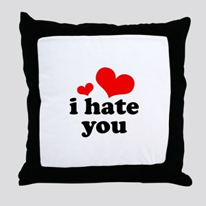 I Hate You Throw Pillow