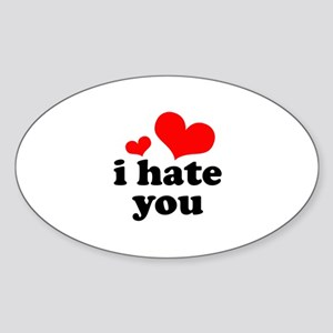 I Hate You Sticker (Oval)