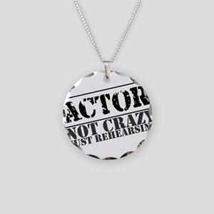 Not Crazy Just Rehearsing Necklace Circle Charm