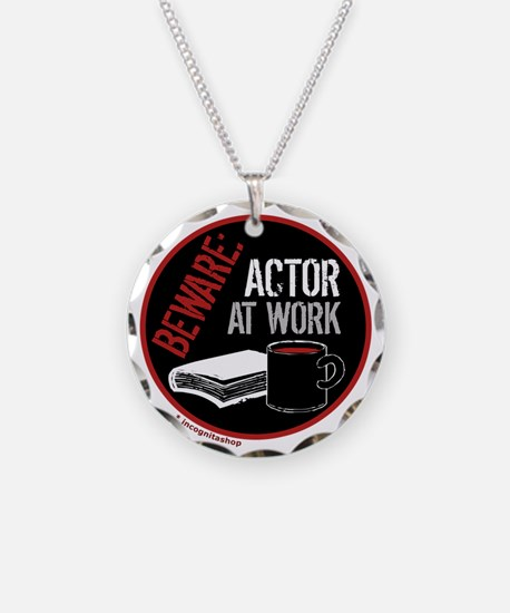 Actor at Work Necklace
